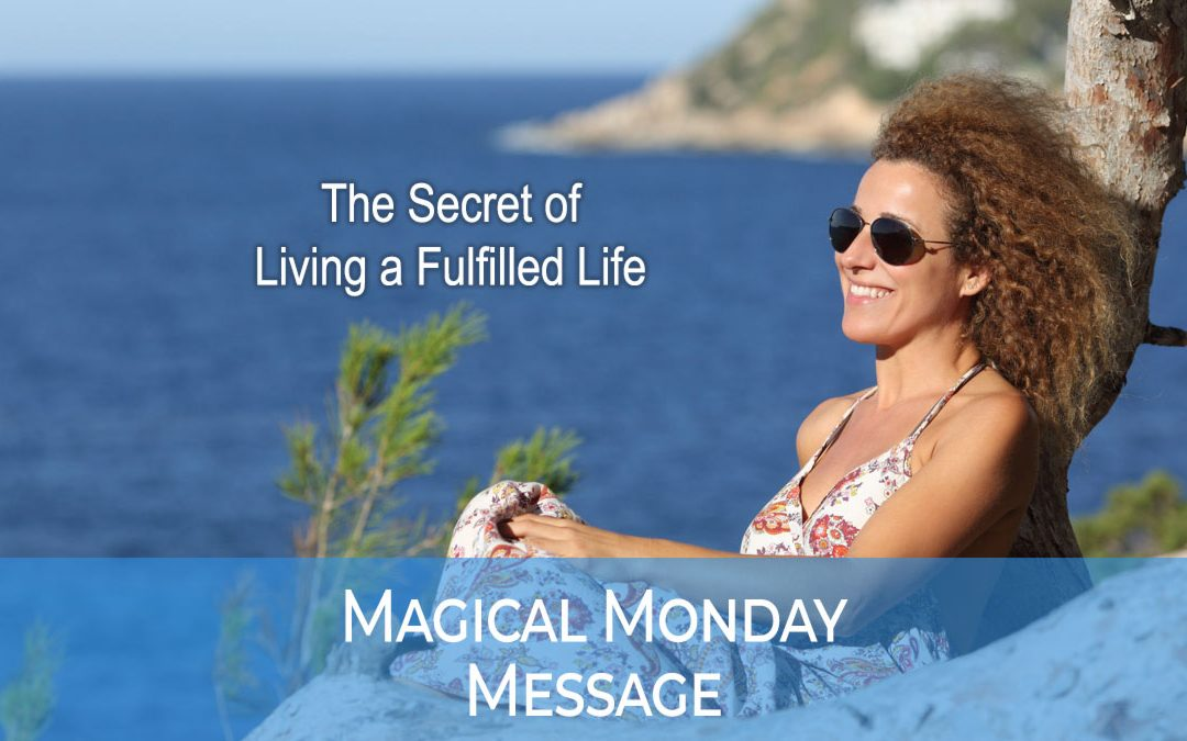 The Secret to Living a Fulfilled Life