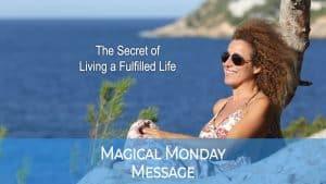 Secret of fulfilled life
