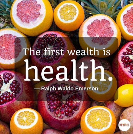 Your first wealth is health