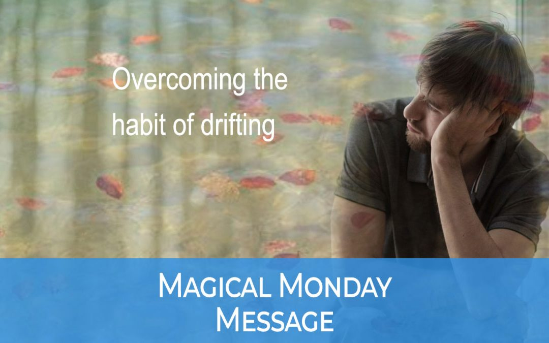 Overcome the Habit of Drifting