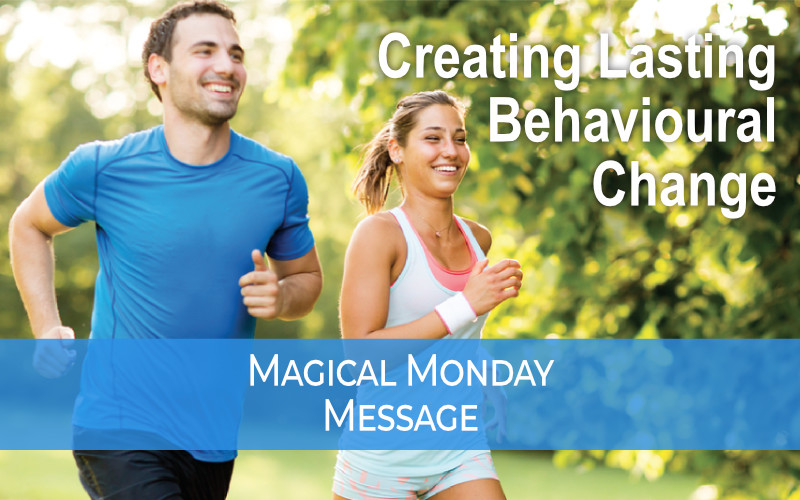 Creating lasting behavioural change