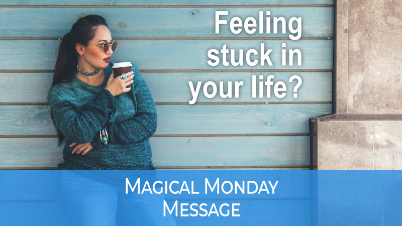 Are you feeling stuck in your life?