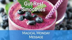 MAGIC MONDAY gut reset smoothies